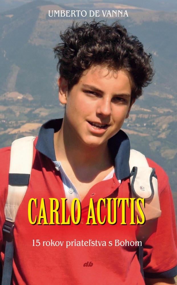 Životopis Carla Acutisa – mladíka, ktorý zomrel ako 15-ročný v povesti svätosti