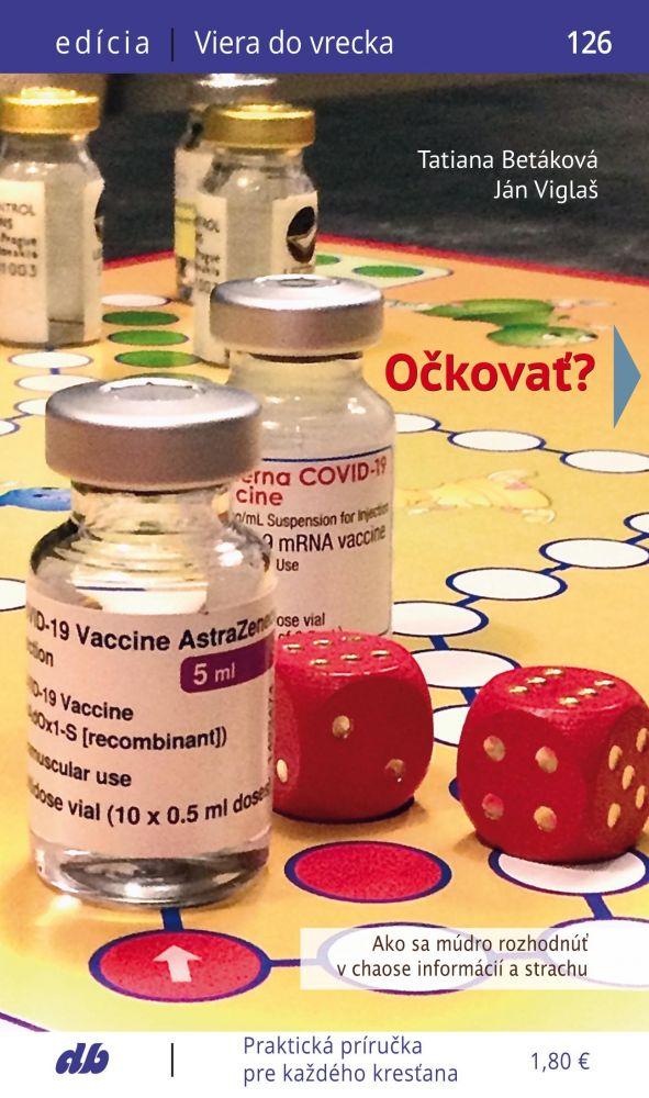 Júnová edícia Viera do vrecka: Očkovať? Ako sa múdro rozhodnúť v chaose informácií a strachu?